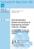 Interdisziplinäre Wiederverwendung im Engineering automatisierter Anlagen – Anforderungen, Konzept und Umsetzungen für die Prozessindustrie