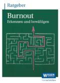 Ratgeber Burnout – Erkennen und bewältigen