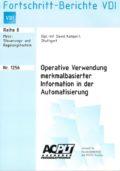 Operative Verwendung merkmalbasierter Information in der Automatisierung
