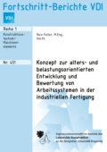 Konzept zur alters- und belastungsorientierten Entwicklung und Bewertung von Arbeitssystemen in der industriellen Fertigung